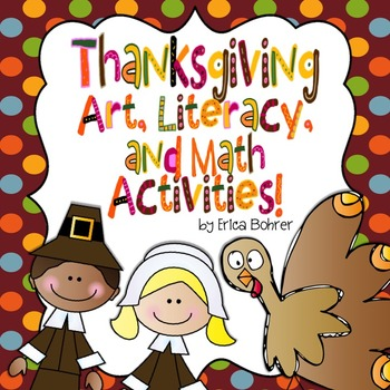 Thanksgiving Art, Literacy, and Math Activities - Common Core Aligned Math