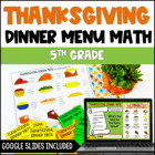 Thanksgiving Dinner Menu Math: Common Core Aligned Math Ce