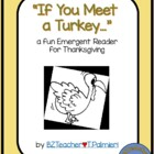 Thanksgiving Emergent Reader - If You Meet a Turkey