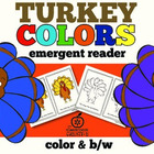 Thanksgiving Emergent Reader: Turkey Color Words