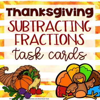Thanksgiving Subtracting Fractions Task Cards