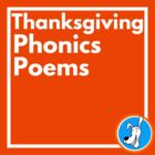 Thanksgiving Phonics Poems: Digraphs and R-Controlled Vowels