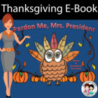 Thanksgiving PowerPoint E-Book &quot;Pardon Me, Mrs. President&quot;