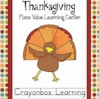 Thanksgiving - Turkey Place Value Learning Center - Common Core