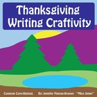 Thanksgiving Writing Craftivity / Common Core - Aligned