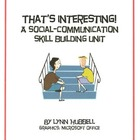 That's Interesting! A Social-Communication Skill Building Unit