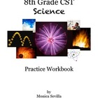 The 8th Grade CST Science Practice Workbook