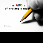 The ABCs of Writing a Report