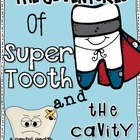 The Adventures of Super Tooth and the Cavity Villains:  A