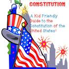 The American Constitution:  A Kid Friendly Guide to Understanding
