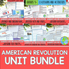 The American Revolution ! Unit Bundle
