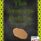 The Average Potato - A Data Collection Activity