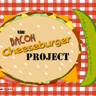 The Bacon Cheeseburger Book Report Project