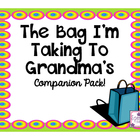 The Bag I'm Taking To Grandma's Companion Pack!