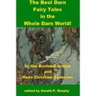 The Best Darn Fairy Tales in the Whole Darn World!