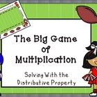 The Big Game of Multiplication: Distributive Property