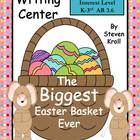 The Biggest Easter Basket Ever Writing Center for Common Core