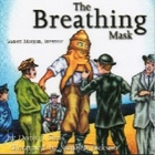 The Breathing Mask Garrett Morgan Inventor