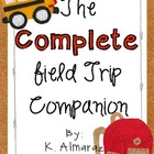 The COMPLETE Field Trip Companion