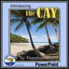 The Cay PowerPoint Introduction