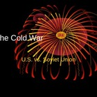 The Cold War: U.S. Vs Soviet Union PPt.