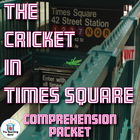 The Cricket in Times Square Comprehension Question Packet