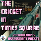 The Cricket in Times Square Vocabulary & Assessment Packet