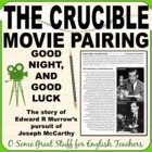 The Crucible and Parallels to McCarthyism/Good Night, and