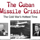 The Cuban Missile Crisis: The Hottest Time in the Cold War