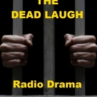 The Dead Laugh - Radio Drama