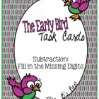 The Early Bird Task Cards:  Subtraction-Fill in the Missin