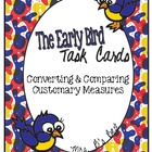The Early Bird Task Cards for Customary Measures: Converti