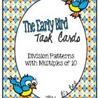 The Early Bird Task Cards for Division Patterns with Multi