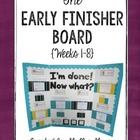 The Early Finisher Board {Weeks 1-8}