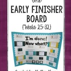 The Early Finisher Board {Weeks 25-32}