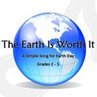The Earth Is Worth It Earth Day song for 2nd-5th w/ 