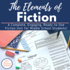 The Elements of Fiction Complete Unit - Great for Middle S