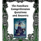 The Familiars Comprehension Questions and Answers