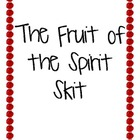The Fruit of the Spirit Skit