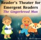 The Gingerbread Man Reader&#039;s Theatre for Emergent Readers