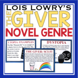GIVER NOVEL GENRE: Utopia, Dystopia, & Science Fiction (Lo