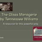 The Glass Menagerie, A Resource for the Play
