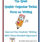 The Graphic Organizer Packet:  Focus On Writing