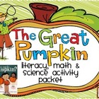The Great Pumpkin Activity Pack! Literacy, Math & Science