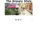 The Grocery Store: A Functional Academic Social Story to T