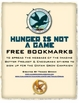 The Hunger Games &quot;Hunger is NOT a Game&quot; Bookmarks