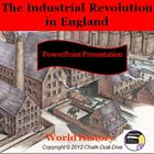 The Industrial Revolution in England – Lecture Power Point