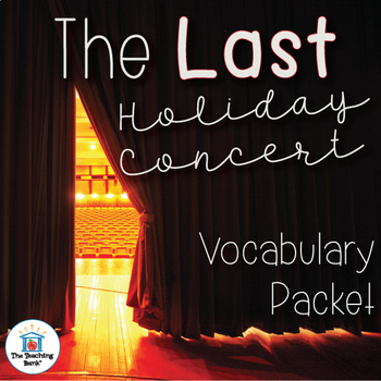 The Last Holiday Concert Vocabulary Packet w/ Quiz