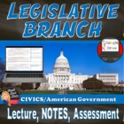 The Legislative Branch – Congress- Lecture PowerPoint (Civics)
