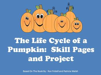 The Life Cycle of a Pumpkin Skill Pages/Project